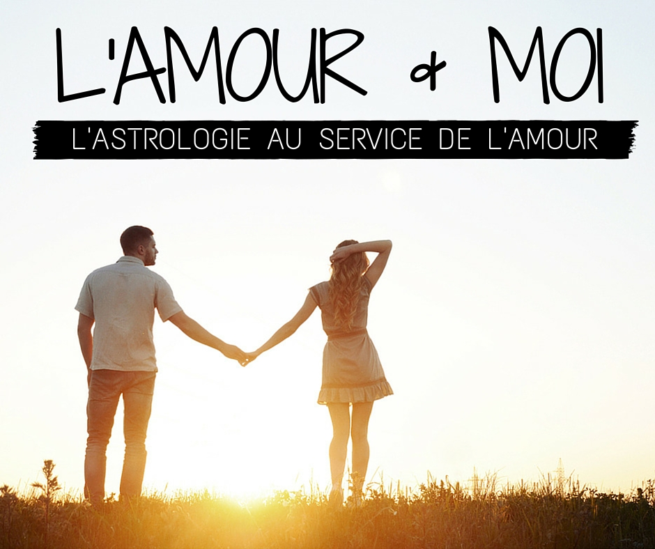 L'Amour et Moi, Astrologie pour Célibataire Célibattante